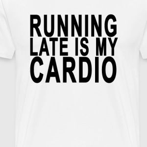 running_late_is_my_cardio - Men's Premium T-Shirt