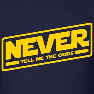 Never Tell Me The Odds - Men's T-Shirt