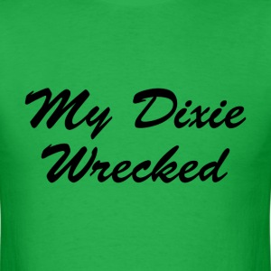 my dixie wrecked T-Shirts - Men's T-Shirt