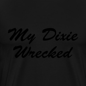 my dixie wrecked T-Shirts - Men's Premium T-Shirt