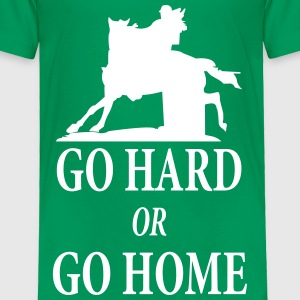 Barrel Racer: Go Hard or Go Home Baby & Toddler Shirts - Toddler Premium T-Shirt
