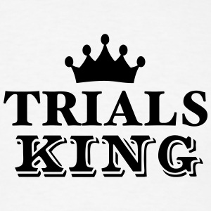 trials king t-shirt - Men's T-Shirt