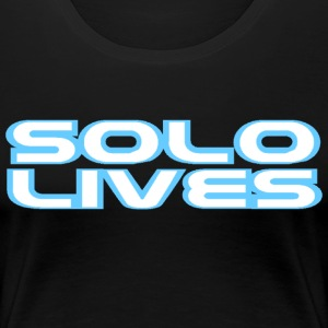 Solo Lives - Women's Premium T-Shirt