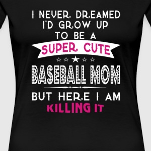 A Super cute Baseball Mom - Women's Premium T-Shirt
