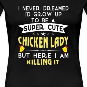 Super cute Chicken lady - Women's Premium T-Shirt