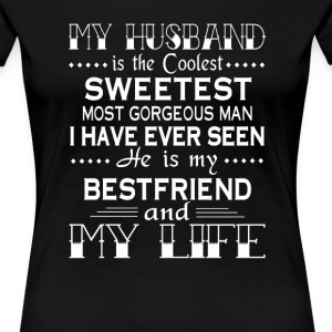 MY HUSBAND IS MY LIFE - Women's Premium T-Shirt