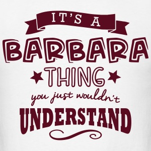 its_a_barbara_name_forename_thing t-shirt - Men's T-Shirt