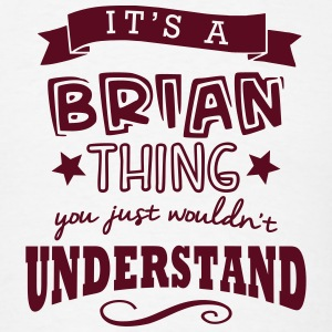 its a brian name forename thing t-shirt - Men's T-Shirt
