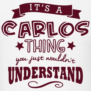 its a carlos name forename thing t-shirt - Men's T-Shirt