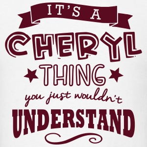 its a cheryl name forename thing t-shirt - Men's T-Shirt