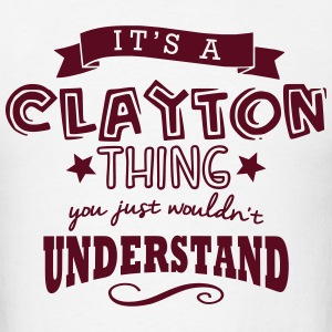 its a clayton name forename thing t-shirt - Men's T-Shirt