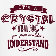its a crystal name forename thing t-shirt