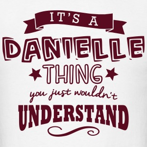 its a danielle name forename thing t-shirt - Men's T-Shirt