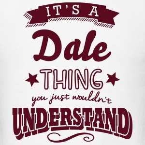 its a dale name surname thing t-shirt - Men's T-Shirt