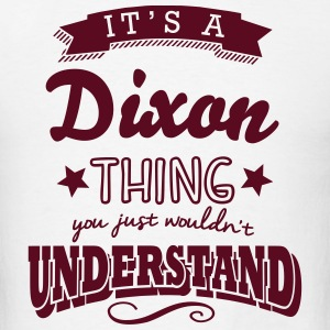 its a dixon name surname thing t-shirt - Men's T-Shirt