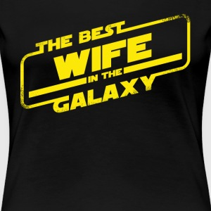 Best Wife In The Galaxy - Women's Premium T-Shirt