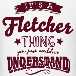its a fletcher name surname thing t-shirt - Men's T-Shirt