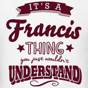 its a francis name surname thing t-shirt - Men's T-Shirt