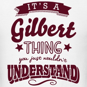 its a gilbert name surname thing t-shirt - Men's T-Shirt