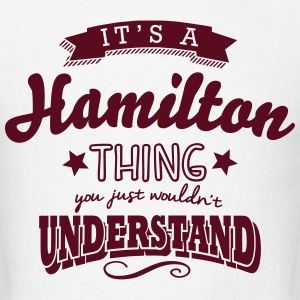 its a hamilton name surname thing t-shirt - Men's T-Shirt