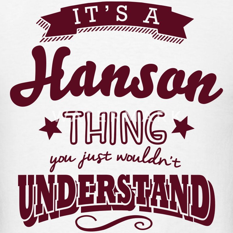 its a hanson name surname thing t-shirt - Men's T-Shirt