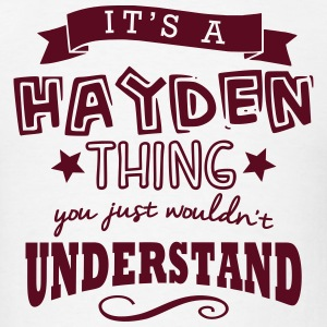 its a hayden name forename thing t-shirt - Men's T-Shirt