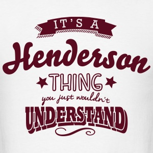 its a henderson name surname thing t-shirt - Men's T-Shirt