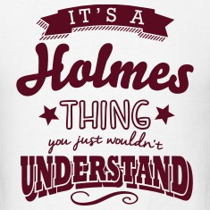 its a holmes name surname thing t-shirt