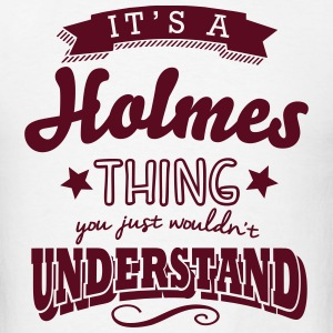 its a holmes name surname thing t-shirt - Men's T-Shirt