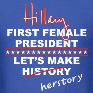 Hillary Clinton t-shirt 2016 1st female President - Men's T-Shirt