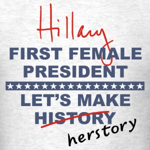 Hillary Clinton t-shirt first female President - Men's T-Shirt