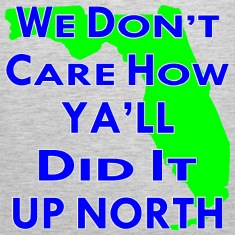 We Don't Care How Ya'll Did It Up North