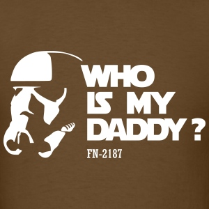 Who's my daddy-FN-2187 T-Shirts - Men's T-Shirt