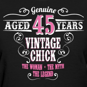 Vintage Chick  Aged 45 Years... Women's T-Shirts - Women's T-Shirt