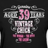 Vintage Chick Aged 39 Years... Women's T-Shirts - Women's T-Shirt