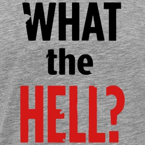 WHAT THE HELL? T-Shirts - Men's Premium T-Shirt