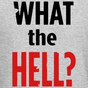 WHAT THE HELL? Long Sleeve Shirts - Crewneck Sweatshirt