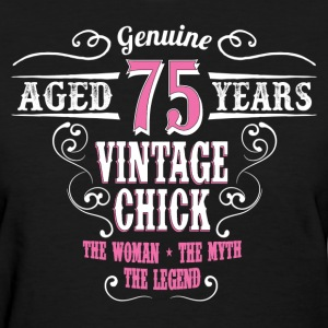 Vintage Chick Aged 75 Years... Women's T-Shirts - Women's T-Shirt