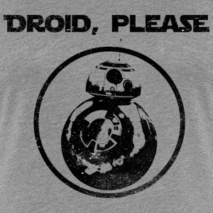 Droid, please - Women's Premium T-Shirt