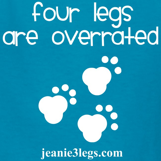 "Kids ""Four Legs Are Overrated"" Jeanie Paw Prints"