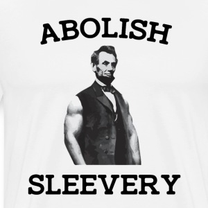 Abolish Sleevery - Men's Premium T-Shirt