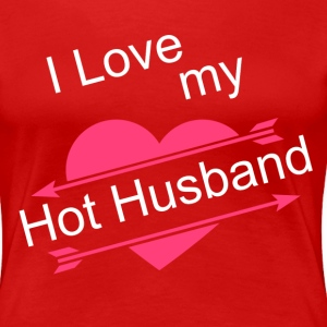 I love My Hot Husband - Women's Premium T-Shirt