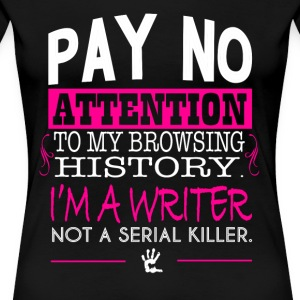 writer, writers, writer's Job poem Author - Women's Premium T-Shirt