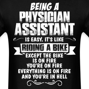 Being A Physician Assistant... T-Shirts - Men's T-Shirt