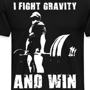 I Fight Gravity And Win (Deadlift) T-Shirts - Men's Premium T-Shirt