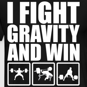I Fight Gravity And Win (Powerlifting) T-Shirts - Men's Premium T-Shirt