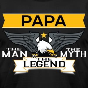 Papa The Man The Myth The Legend T-Shirts - Men's T-Shirt by American Apparel