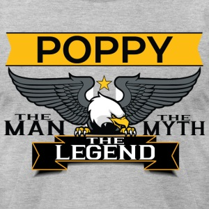 Poppy The Man The Myth The Legend T-Shirts - Men's T-Shirt by American Apparel