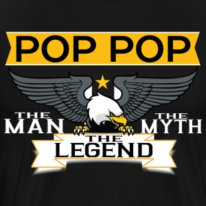 Pop Pop The Man The Myth The Legend T-Shirts - Men's Premium T-Shirt