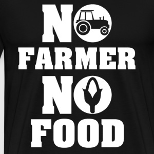 no farmer no food farming - Men's Premium T-Shirt
